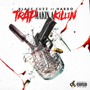 Listen to Trap Makin a Killin song with lyrics from Blacc Cuzz