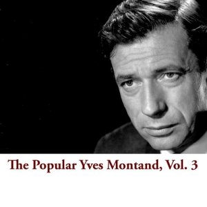 Yves Montand的專輯The Popular Yves Montand, Vol. 3