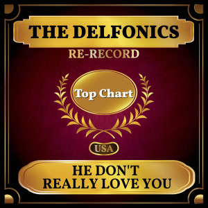 Album He Don't Really Love You from The Delfonics