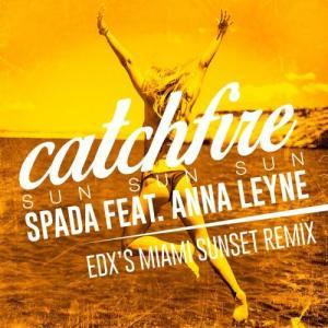 Spada的專輯Catchfire (Sun Sun Sun)  [feat. Anna Leyne] [EDX Remix]