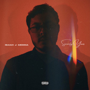 Album Sincerely Yours (Explicit) from Isaiah J. Medina