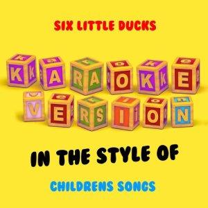 Ameritz Audio Karaoke的專輯Six Little Ducks (In the Style of Childrens Songs) [Karaoke Version] - Single
