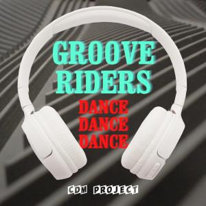 Groove Riders - Dance Dance Dance