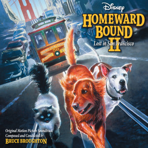 Album Homeward Bound II: Lost in San Francisco from Bruce Broughton
