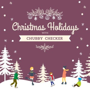 Album Christmas Holidays with Chubby Checker from Chubby Checker