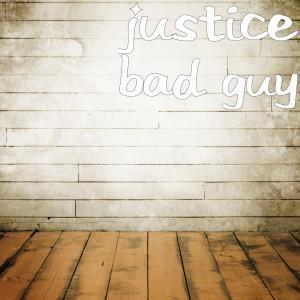 Justice的專輯Bad Guy (Explicit)