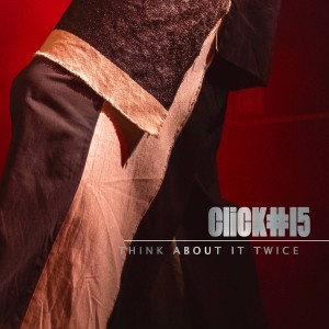 Click#15的專輯Think About It Twice