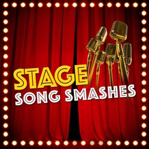 Stage Song Smashes