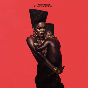 Listen to We Got Love song with lyrics from Teyana Taylor
