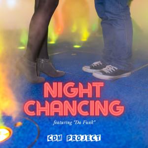 """Night Chancing - Featuring """"Da Funk"""""""