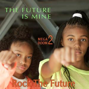 Album The Future Is Mine (Rock The Future) (Explicit) from Mr. Biggs