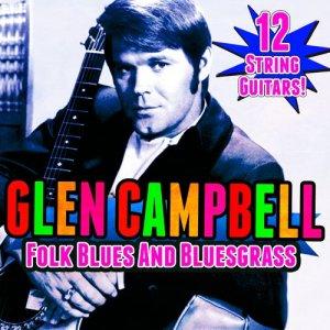 Glen Campbell的專輯12 String Guitars! Folk Blues & Bluegrass