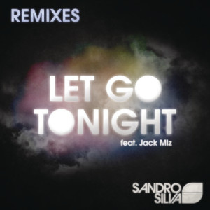 Listen to Let Go Tonight (Justin Prime Remix) song with lyrics from Sandro Silva
