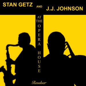 Album Stan Getz and J. J. Johnson at the Opera House from Ray Brown