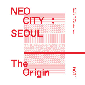 NCT 127的專輯NEO CITY : SEOUL – The Origin – The 1st Live Album
