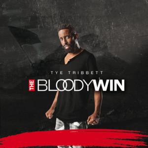 Album The Bloody Win from Tye Tribbett