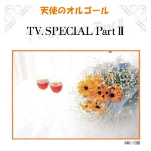Angel's Music Box的專輯TV Special Part II