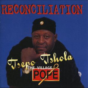 Album Reconciliation from Tsepo Tshola (The Village Pope)