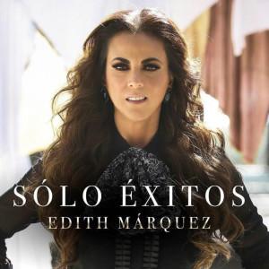 Album Edith Márquez. Sólo Éxitos (Explicit) from Edith Marquez