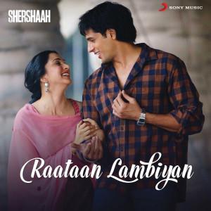 "Album Raataan Lambiyan (From ""Shershaah"") from Tanishk Bagchi"