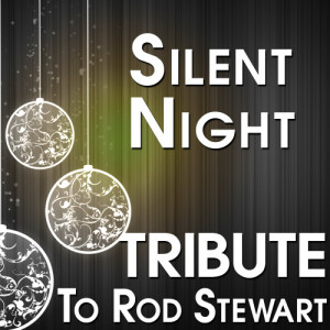 The Hit Crew的專輯Silent Night (Tribute to Rod Stewart)