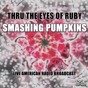 Album Thru The Eyes Of Ruby (Live) from Smashing Pumpkins