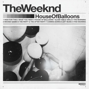 The Weeknd的專輯House of Balloons (Original) (Explicit)