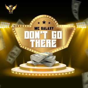 Album Don't Go There from MC Galaxy