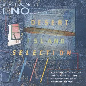Desert Island Selection 1986 Brian Eno