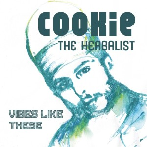 Album Vibes Like These from Cookie the Herbalist
