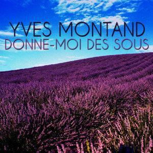 收聽Yves Montand的Donne-moi des sous歌詞歌曲