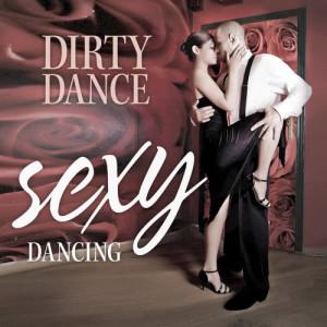 Dirty Dance的專輯Sexy Dancing Vol. 1