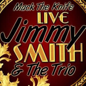 Jimmy Smith的專輯Mack the Knife (Live)