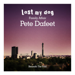 Album Beneath the Fold (Family Affair Part One) from Pete Dafeet