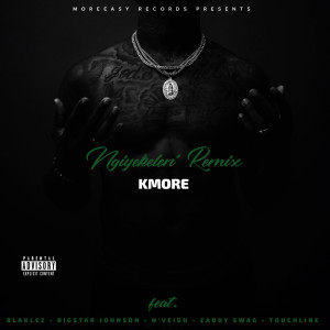 Listen to Ngiyekelen' (remix) (Explicit) song with lyrics from Kmore