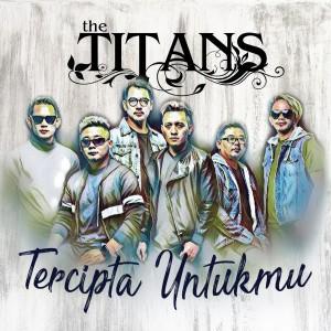 Tercipta Untukmu dari The Titans