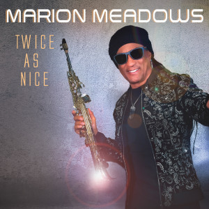 Marion Meadows的專輯Twice As Nice
