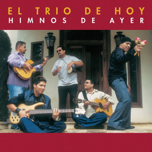 Himnos De Ayer 2005 El Trio De Hoy