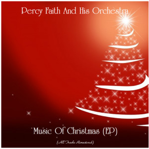 Album Music Of Christmas (EP) (Remastered 2020) from Percy Faith and His Orchestra