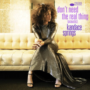 Kandace Springs的專輯Don't Need The Real Thing