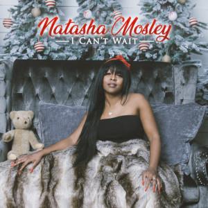 Album Can't Wait from Natasha Mosley