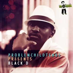 Blow Dis Ep (Problem Child Ten 83 presents Black D) (Explicit)