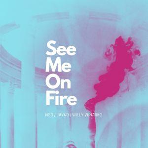 See Me on Fire dari Willy Winarko