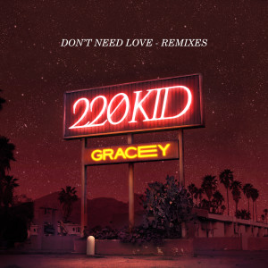 Album Don't Need Love from 220 Kid
