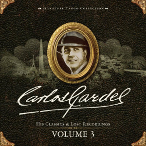 Carlos Gardel的專輯Signature Tango Collection Volume 3