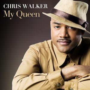 Album My Queen Single from Chris Walker