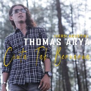 Album Thomas Arya - Cinta Tak Berwarna (Versi Akustik) from Thomas Arya