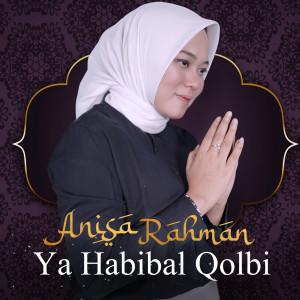 Ya Habibal Qolbi dari Anisa Rahman
