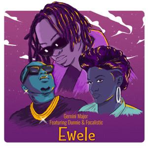 Album Ewele (feat. Dunnie & Focalistic) from Gemini Major
