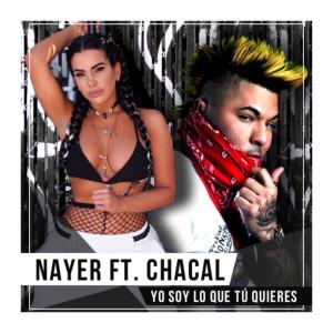 Nayer的專輯Yo Soy Lo Que Tu Quieres (feat. Chacal)